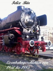 E-Book – Eisenbahngeschichten von 1950 bis 1985